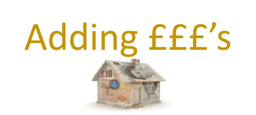 Adding £££'s to your Property